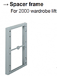 SPACER FRAME FOR WARDROBE LIFT 2000